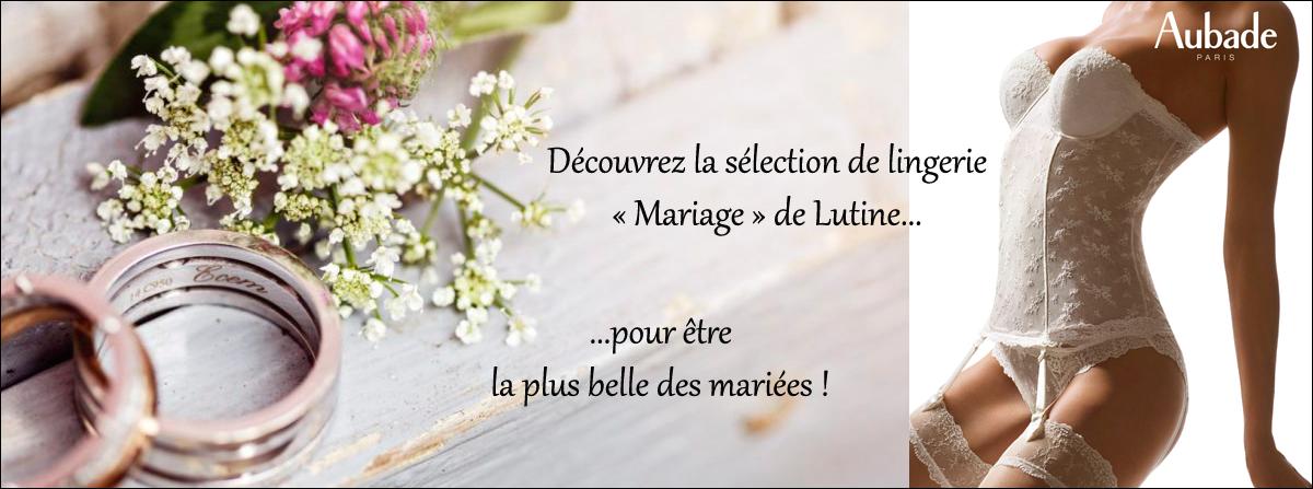 Découvrez les collections de lingerie MARIAGE de Lutine.fr !  Livraison gratuite en France métropolitaine.